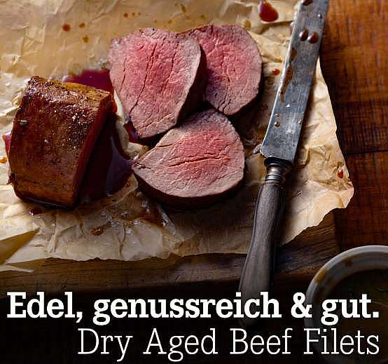 Edel, genussreich & gut. Dry Aged Beef Filets