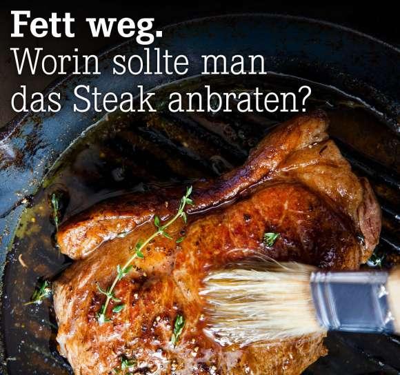 Worin sollte man das Steak anbraten?