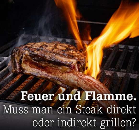 Muss man ein Steak direkt oder indirekt grillen?