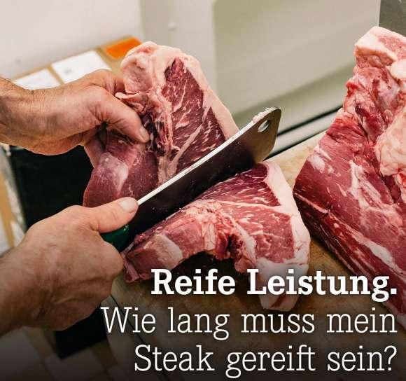 Wie lang muss mein Steak gereift sein?