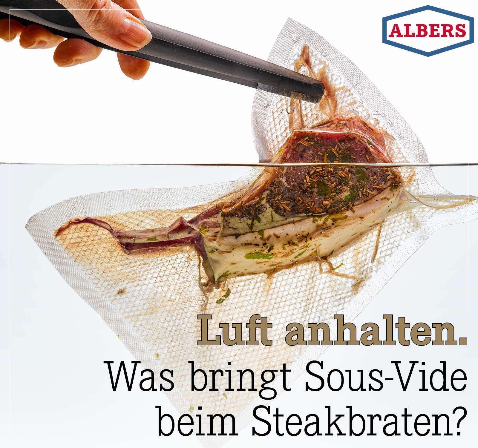 Luft anhalten. Was bringt Sous-Vide beim Steakbraten?