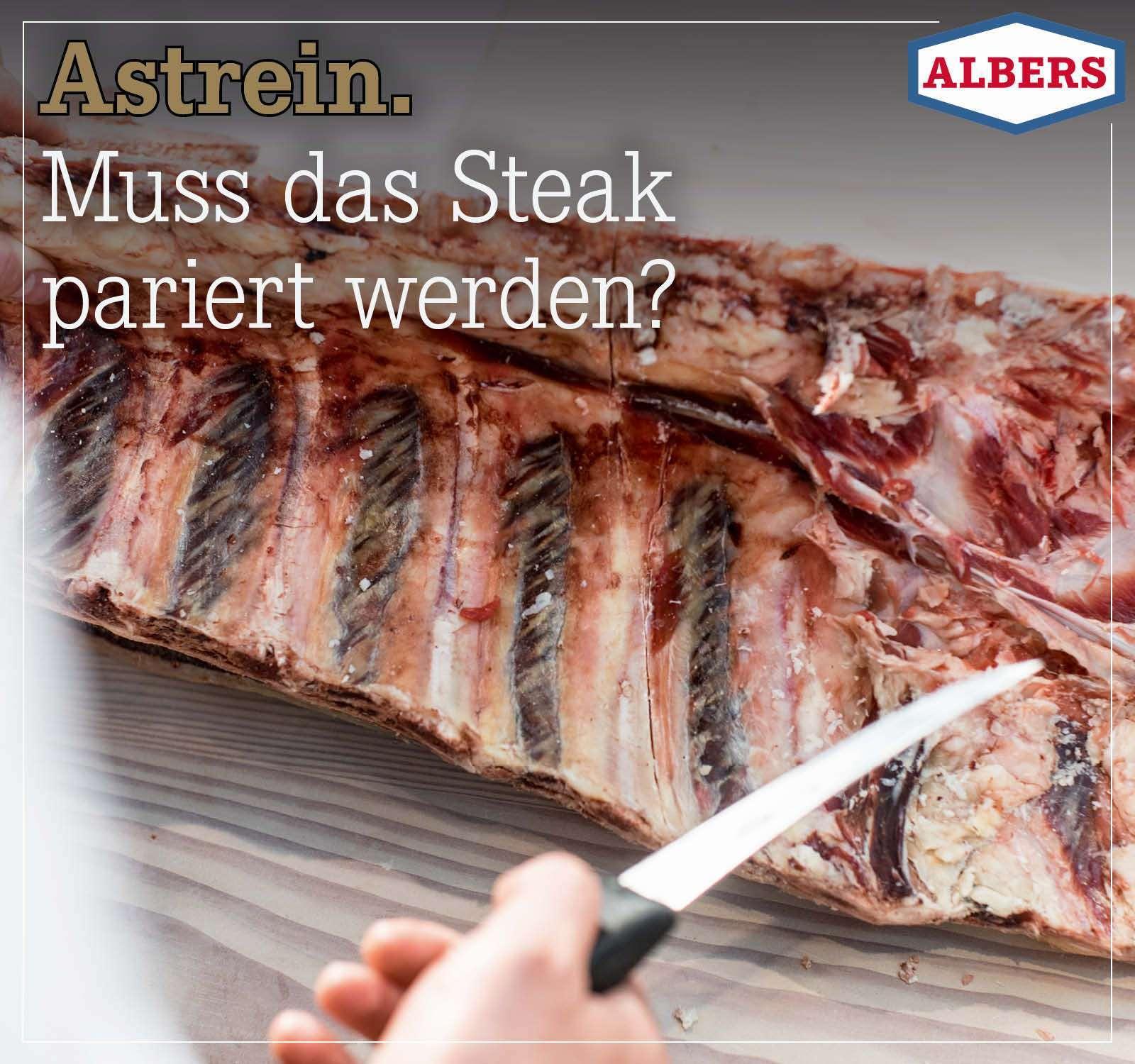 Astrein. Muss das Steak pariert werden?