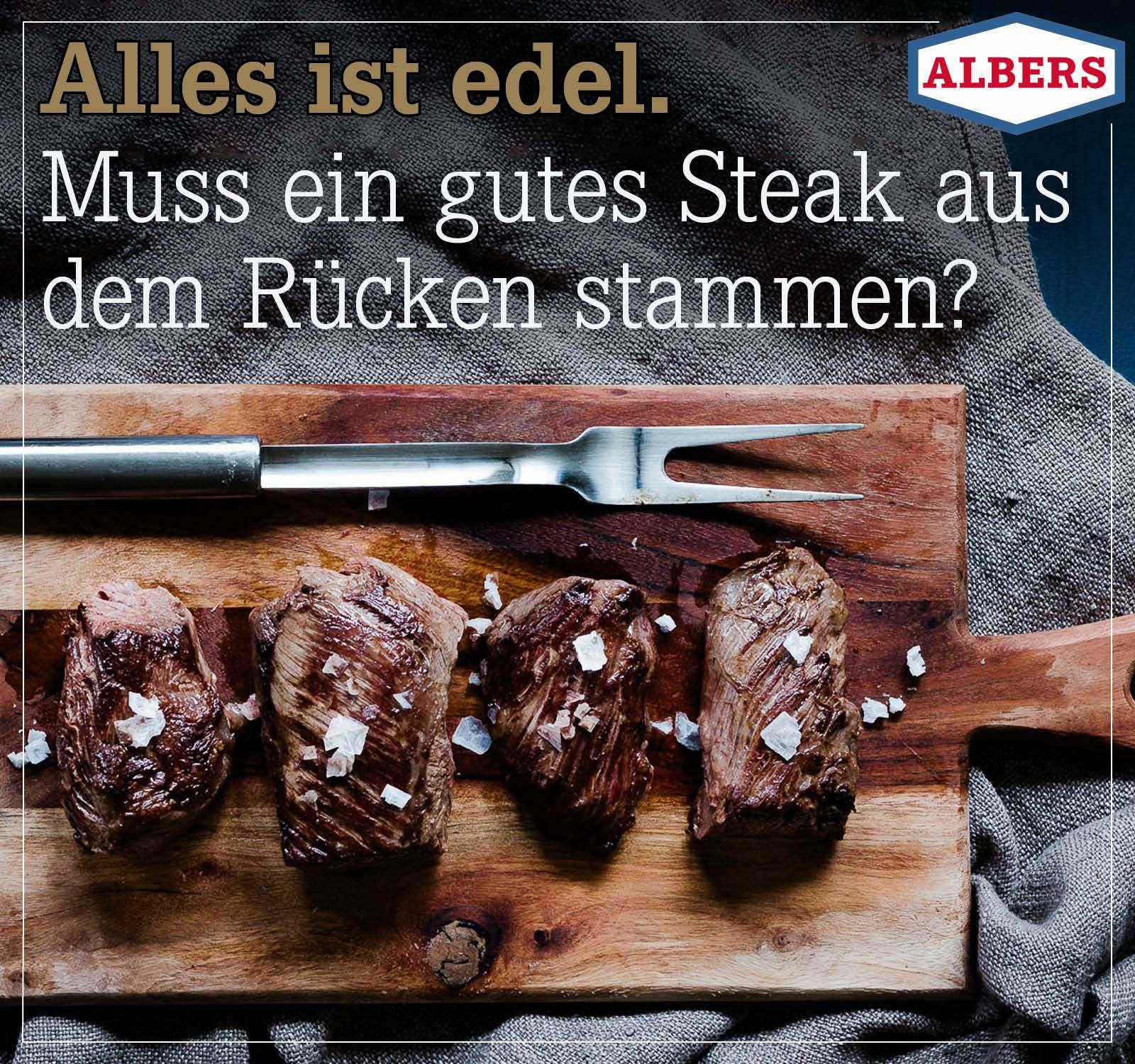 Alles ist edel. Muss ein gutes Steak immer aus dem Rücken stammen?