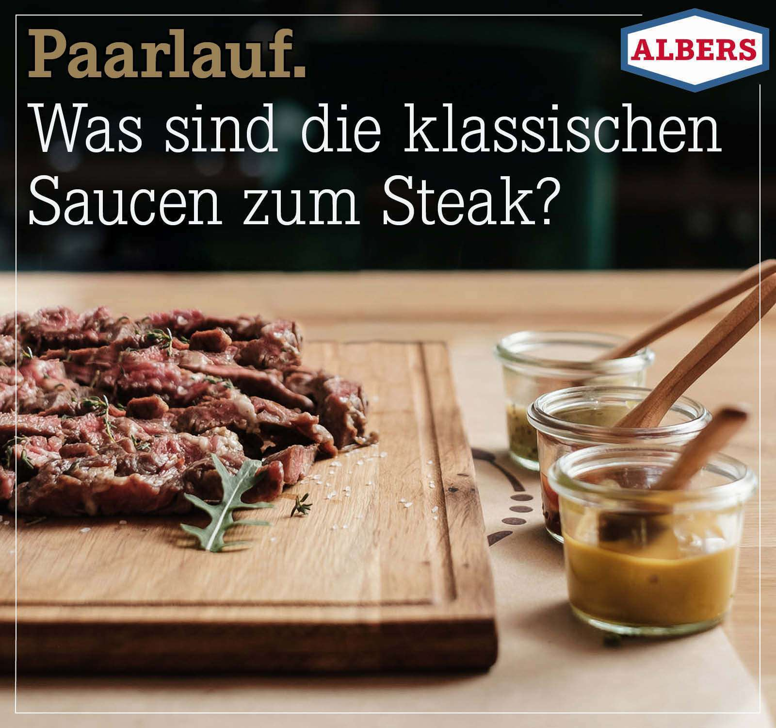 Paarlauf. Was sind die klassischen Saucen zum Steak?
