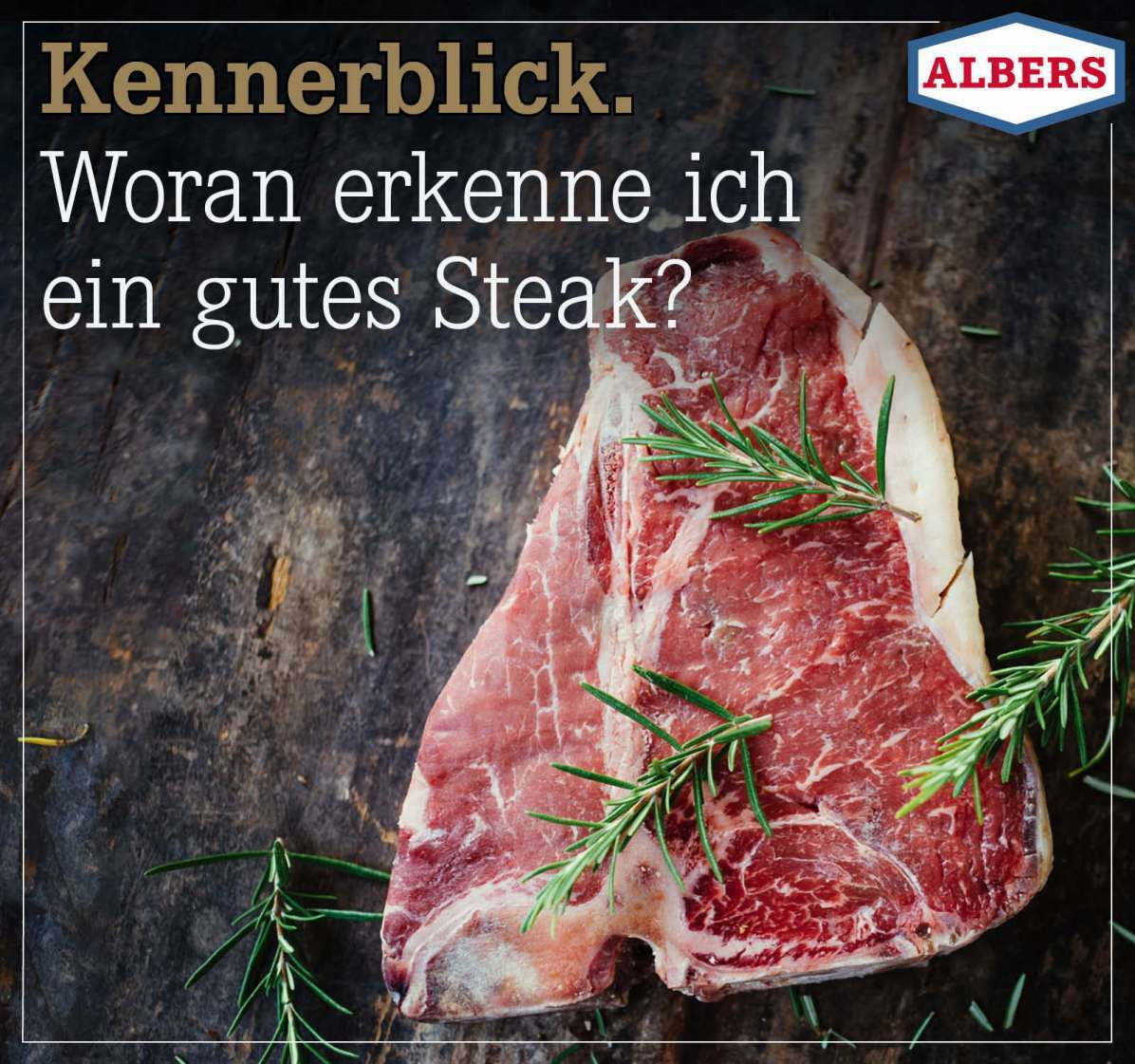 Kennerblick. Woran erkenne ich ein gutes Steak?