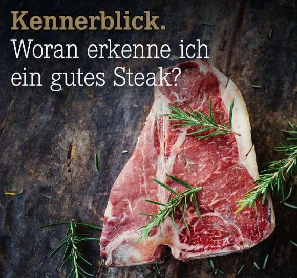 Woran erkenne ich ein gutes Steak?