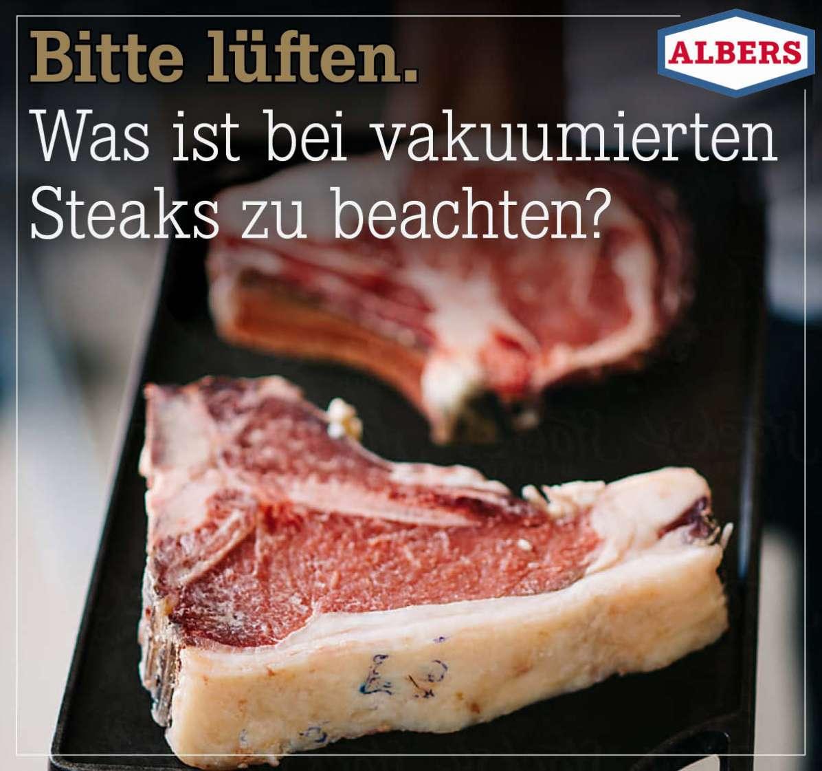 Bitte lüften. Was ist bei vakuumierten Steaks zu beachten?